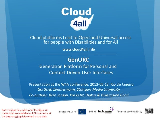 Cloud platforms Lead to Open and Universal access for people with Disabilities and for Allwww.cloud4all.infoGenURCGenerati...