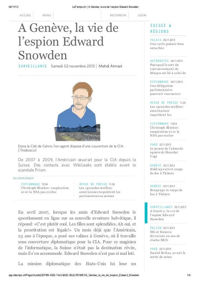 04/11/13  LeTemps.ch | A Genève, la vie de l'espion Edward Snowden  ACCUEIL  MENU  RECHERCHE  LOGIN  A Genève, la vie de l...