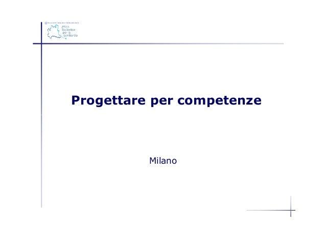Progettare per competenze          Milano