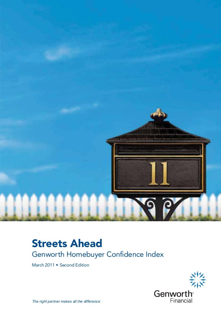 Streets AheadGenworth Homebuyer Confidence IndexMarch 2011 • Second EditionThe right partner makes all the difference