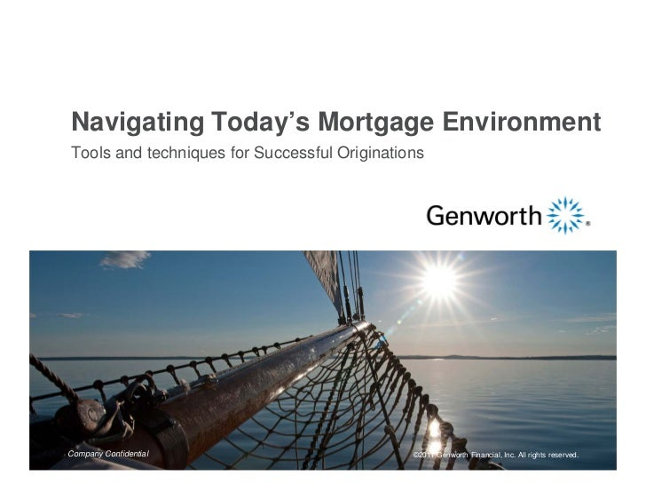 Navigating Today's Mortgage EnvironmentTools and techniques for Successful OriginationsCompany Confidential               ...