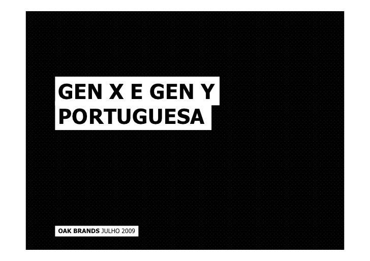GEN X E GEN Y PORTUGUESA     OAK BRANDS JULHO 2009