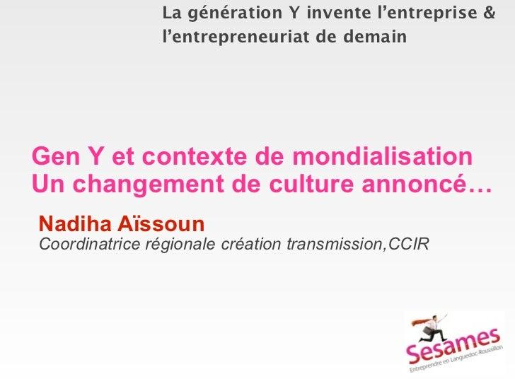 La génération Y invente l'entreprise &               l'entrepreneuriat de demainGen Y et contexte de mondialisationUn chan...