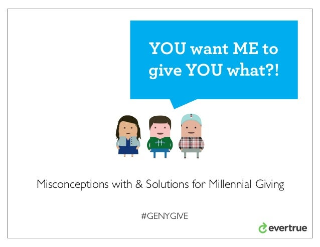 Millennial Giving: Misconceptions and Solutions