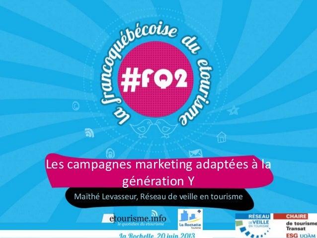 Les campagnes marketing adaptées à lagénération YMaïthé Levasseur, Réseau de veille en tourisme