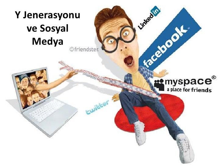 Y Jenerasyonu    ve Sosyal     Medya