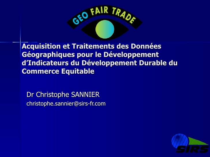 Acquisition et Traitements des Données Géographiques pour le Développement d'Indicateurs du Développement Durable du Comme...