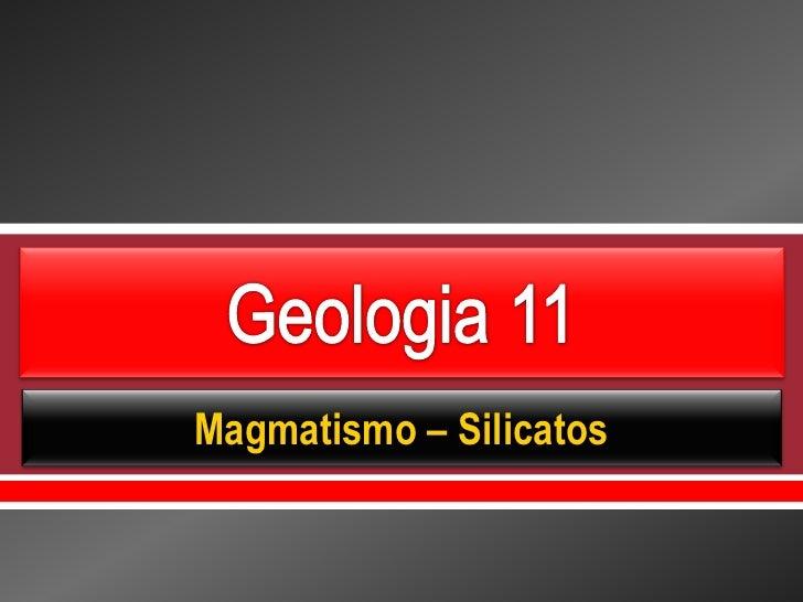     Magmatismo – Silicatos