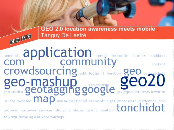 GEO 2.0 location awareness meets mobile  ,  Tanguy De Lestré