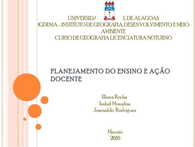 UNIVERSIDADE FEDERAL DE ALAGOAS IGDEMA - INSTITUTO DE GEOGRAFIA, DESENVOLVIMENTO E MEIO AMBIENTE CURSO DE GEOGRAFIA LICENC...