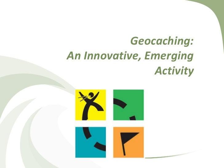 Geocaching: An Innovative Emerging Activity