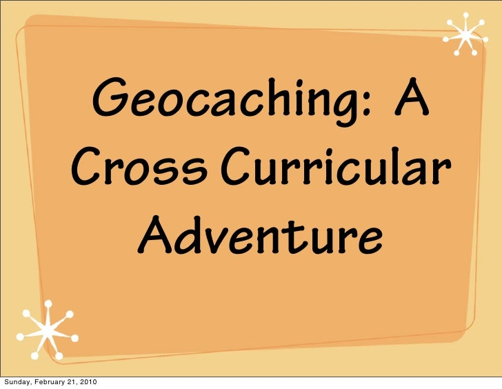 Geocaching  A Cross Curricular Adventure