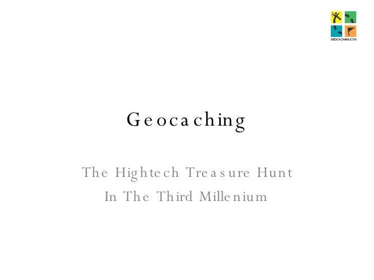 Geocaching - Treasure Hunt Of The Third Millenium