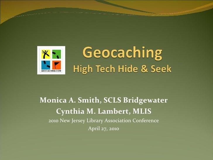 Monica A. Smith, SCLS Bridgewater Cynthia M. Lambert, MLIS 2010 New Jersey Library Association Conference April 27, 2010