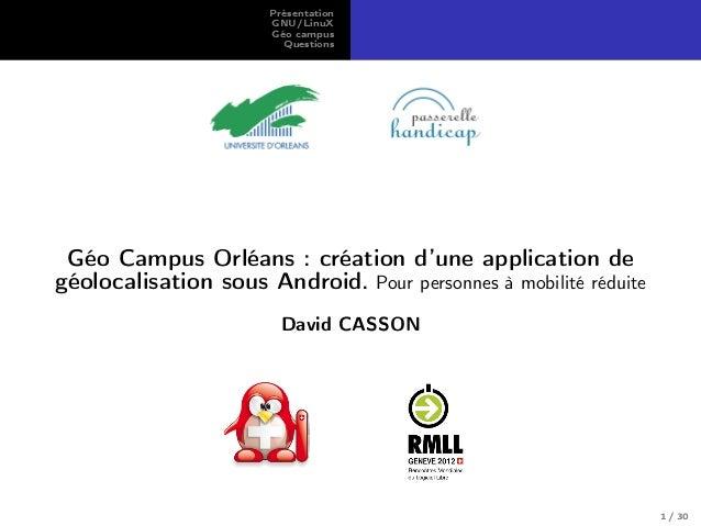 Présentation GNU/LinuX Géo campus Questions Géo Campus Orléans : création d'une application de géolocalisation sous Androi...