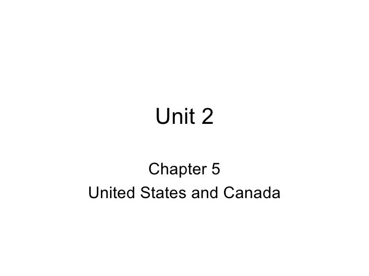 Unit 2 Chapter 5 United States and Canada