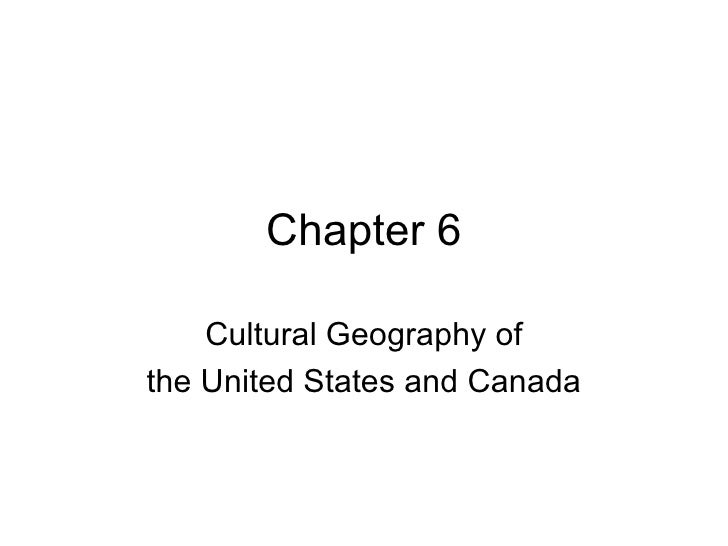 Chapter 6 Cultural Geography of the United States and Canada