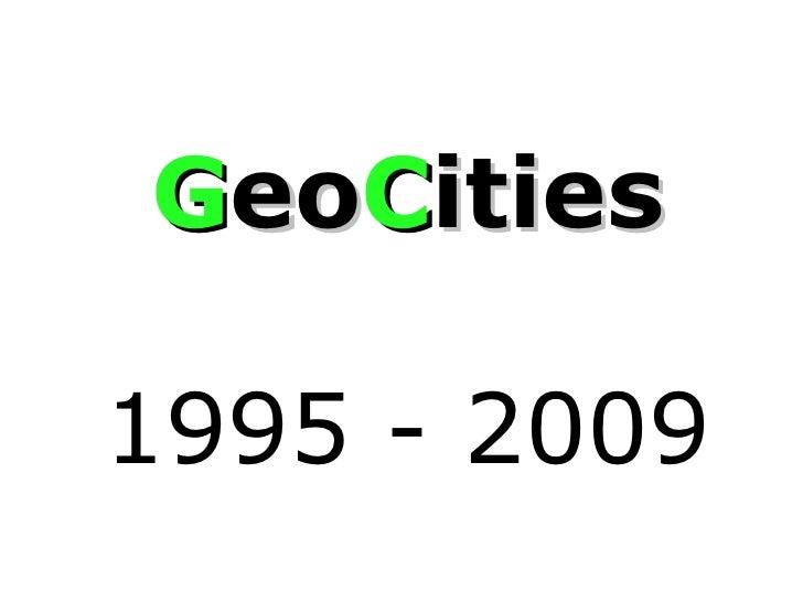 G eo C ities 1995 - 2009