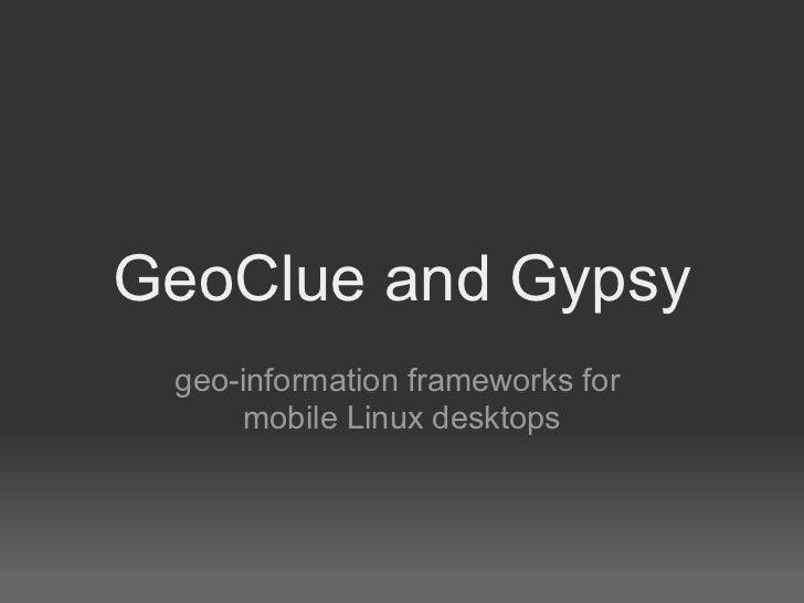 GeoClue and Gypsy  geo-information frameworks for      mobile Linux desktops