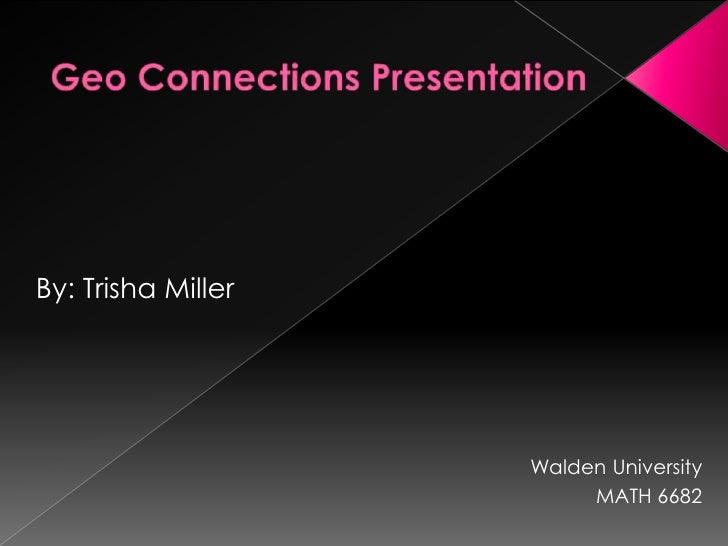By: Trisha Miller                    Walden University                         MATH 6682