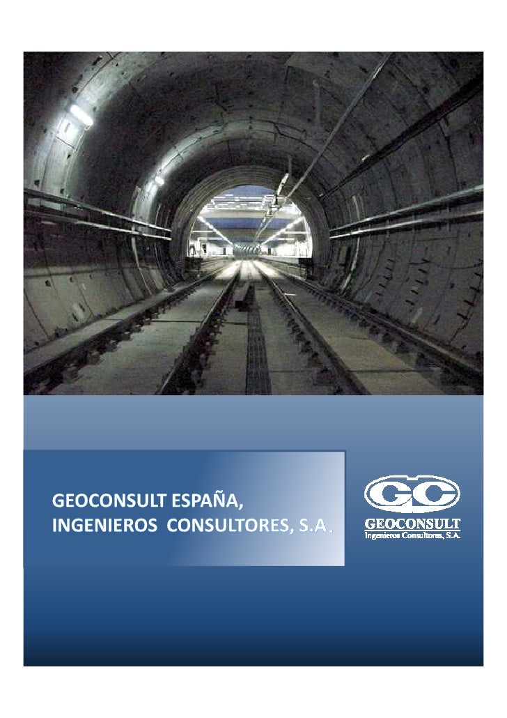 The companySince its foundation in 1989 in Madrid, GEOCONSULT is at the top ofSpanish firms in Tunnels Engineering.Special...