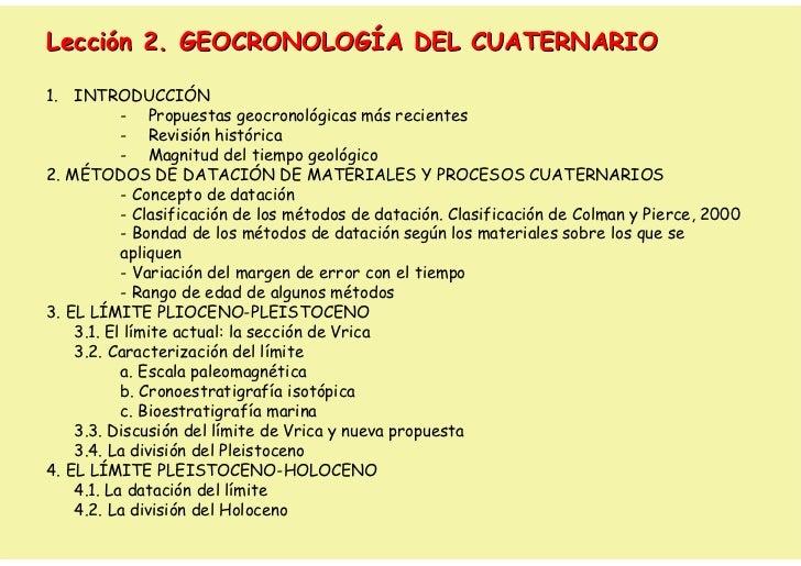Lección 2. GEOCRONOLOGÍA DEL CUATERNARIO1. INTRODUCCIÓN           - Propuestas geocronológicas más recientes           - R...
