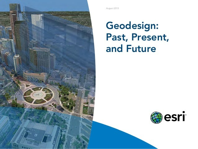 Geodesign: Past, Present, and Future August 2013