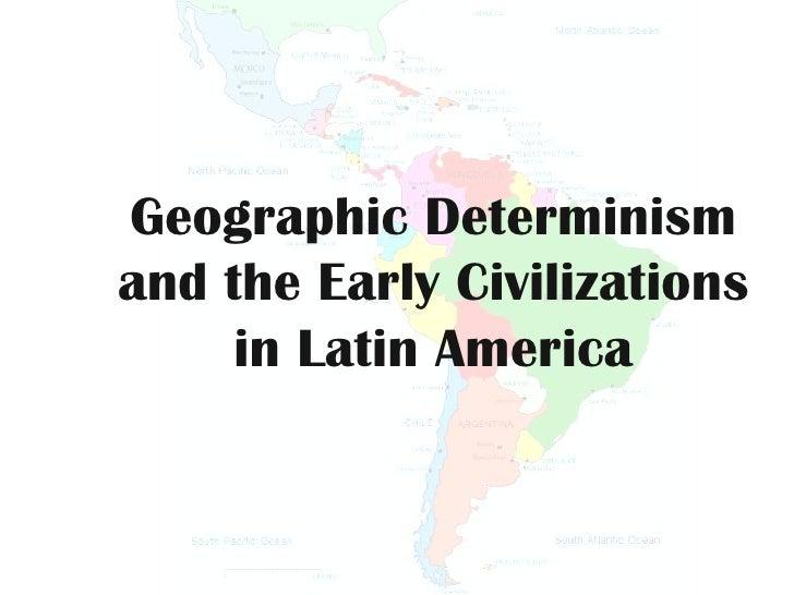 Geographic Determinism in Latin America