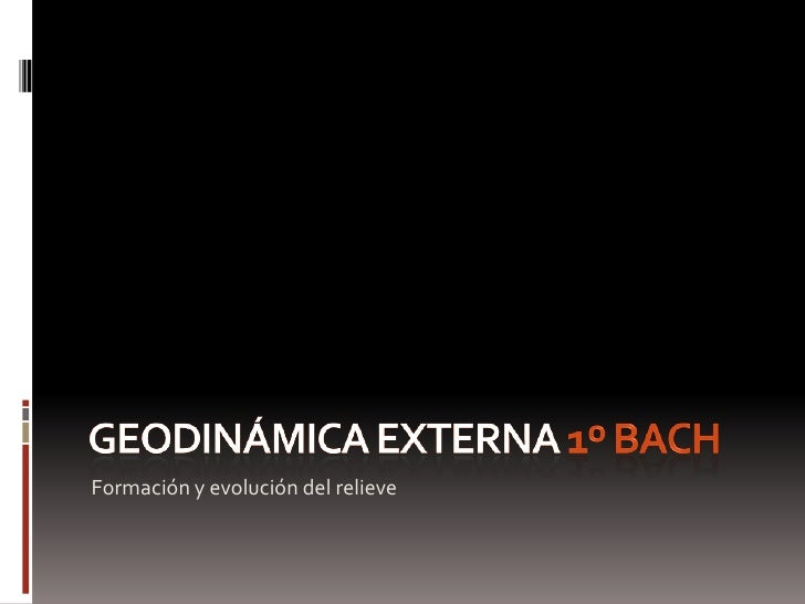 Geodinámica Externa 1º Bach