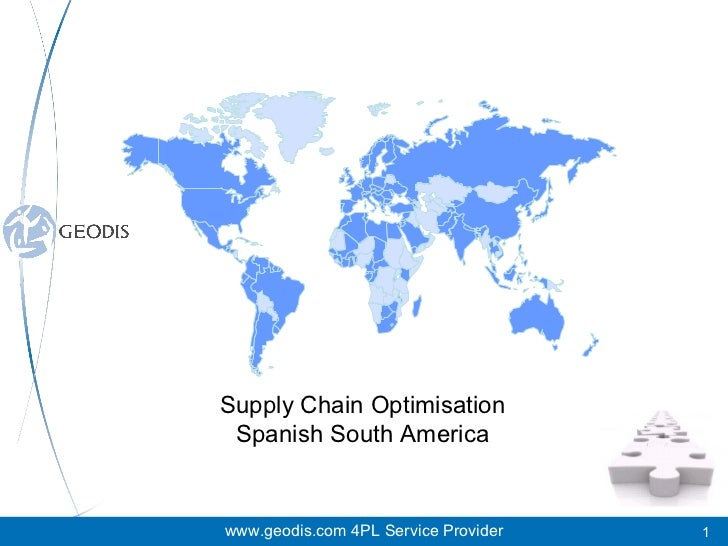 www.geodis.com 4PL Service Provider Supply Chain Optimisation Spanish South America