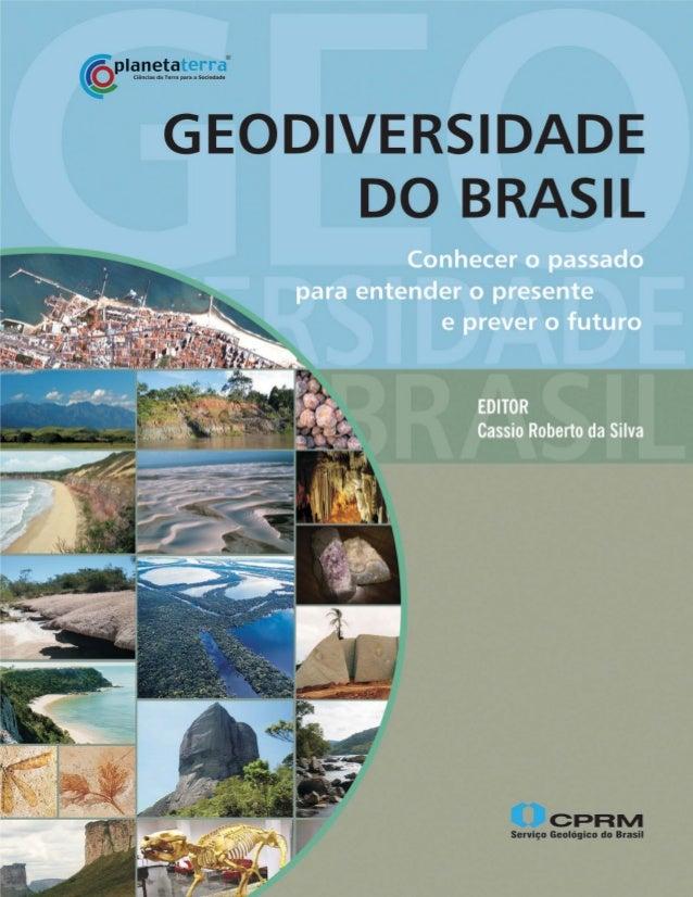 GEODIVERSIDADE DO BRASIL Conhecer o passado, para entender o presente e prever o futuro