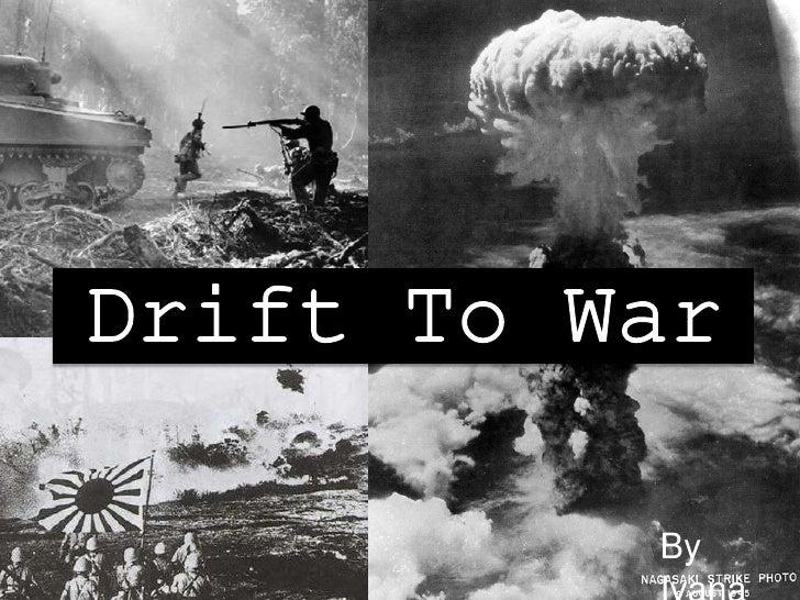Drift To War<br />By Ivana<br />