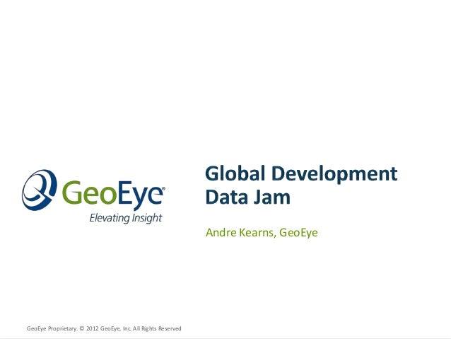 "GeoEye Presentation for the White House's ""Global Development Data Jam"""