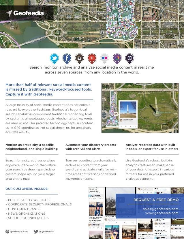 geofeedia.com @geofeedia •PUBLIC SAFETY AGENCIES •CORPORATE SECURITY PROFESSIONALS •CONSUMER BRANDS •NEWS ORGANIZATION...