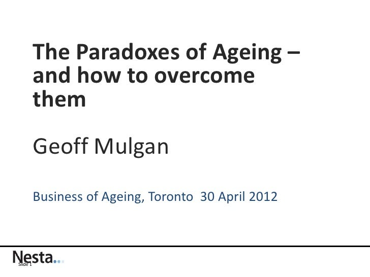 Geoff Mulgan - The Paradoxes of Ageing