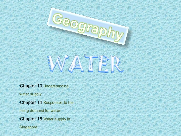 <ul><li>Chapter 13  Understanding  </li></ul><ul><li>water supply </li></ul><ul><li>Chapter 14  Responses to the  </li></u...