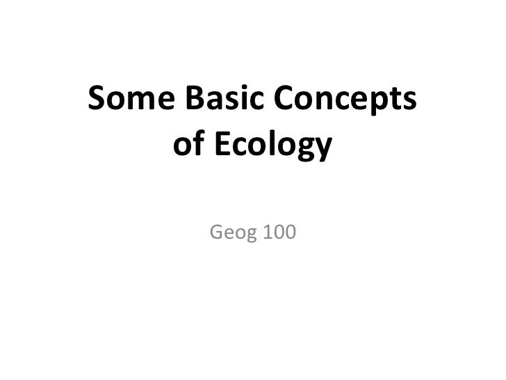 Some Basic Concepts of Ecology<br />Geog 100<br />