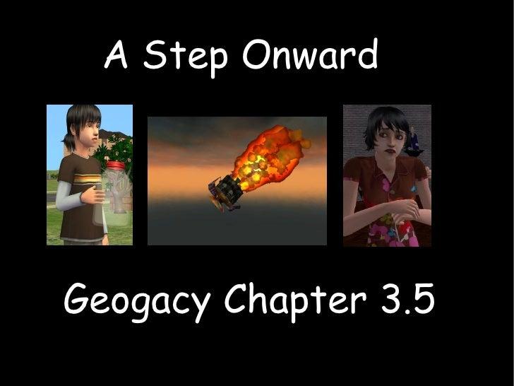 A Step Onward Geogacy Chapter 3.5