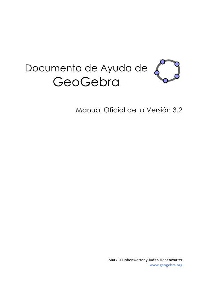 Documento de Ayuda de    GeoGebra        Manual Oficial de la Versión 3.2                 MarkusHohenwarteryJudith...