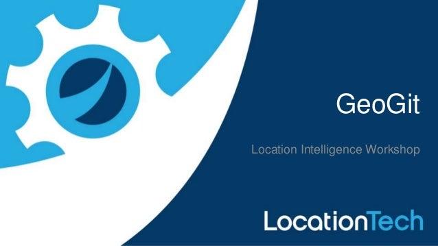 GeoGit Location Intelligence Workshop