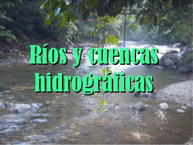 Ríos y cuencas hidrográficas