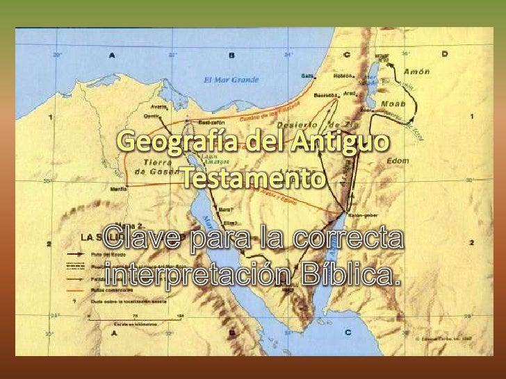 Geografía del Antiguo Testamento<br />Clave para la correcta interpretación Bíblica.<br />