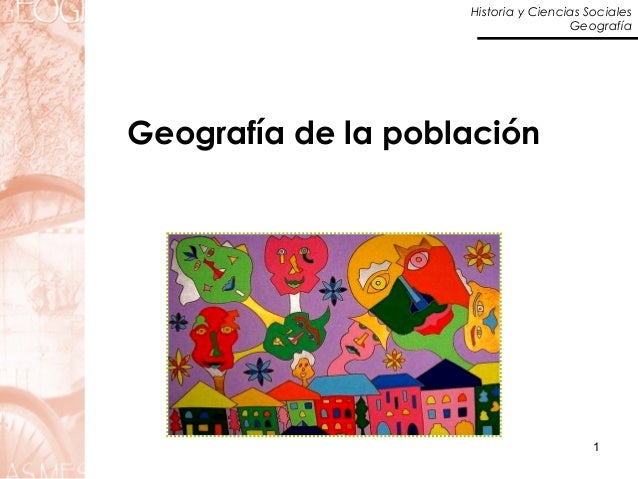 Historia y Ciencias Sociales Geografía 1 Geografía de la población