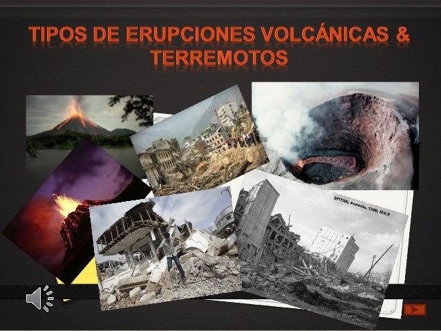 Introducción Tipos de erupciones volcánicas : *Hawaiano *Strombolianas •Vulcaniano •Pliniano •Peleano Tipo de material vol...