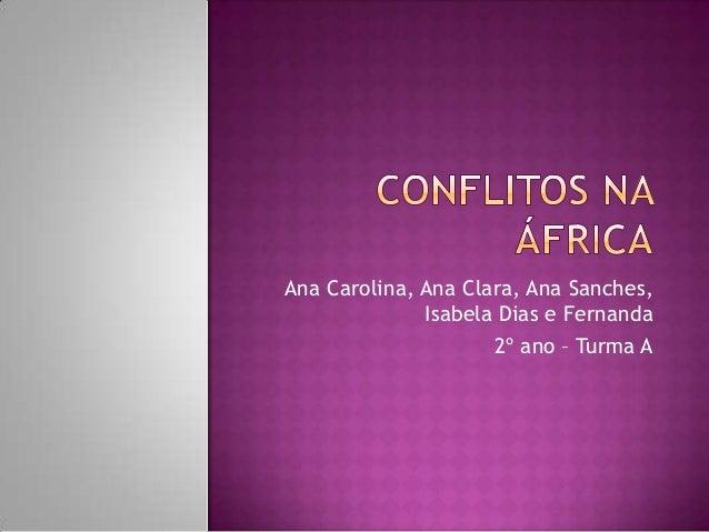 Ana Carolina, Ana Clara, Ana Sanches, Isabela Dias e Fernanda 2º ano – Turma A