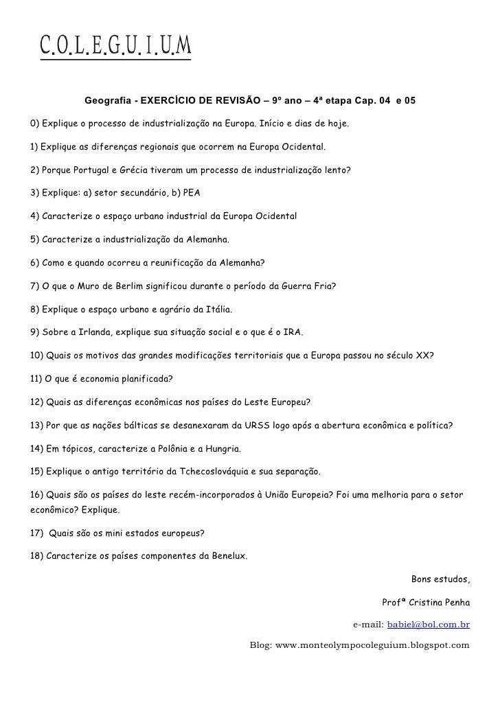 Geografia - EXERCÍCIO DE REVISÃO – 9º ano – 4ª etapa Cap. 04 e 050) Explique o processo de industrialização na Europa. Iní...