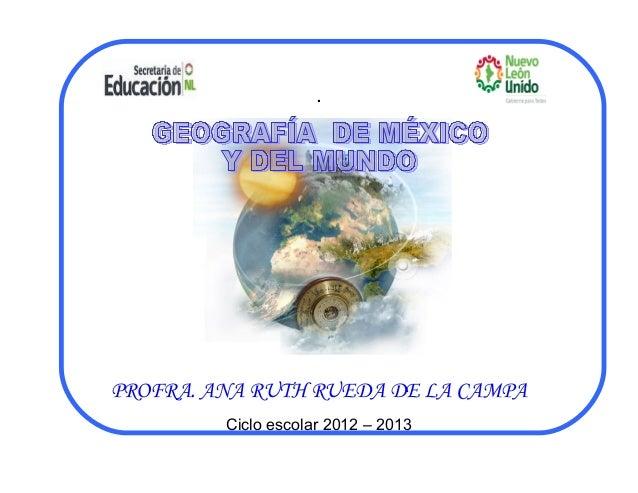 .  PROFRA. ANA RUTH RUEDA DE LA CAMPA  Ciclo escolar 2012 – 2013