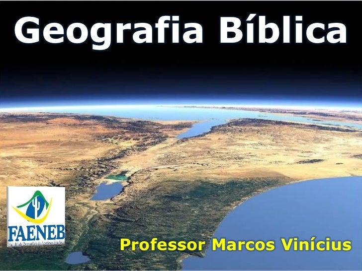 Geografia Bíblica     Professor Marcos Vinícius