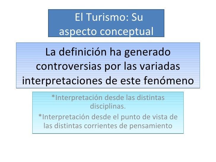 La definición ha generado controversias por las variadas interpretaciones de este fenómeno *Interpretación desde las disti...
