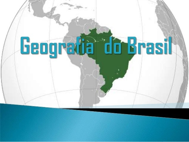Geografia do brasil relevo, clima, vegetação, hidrografia e fusos horários-pm ba